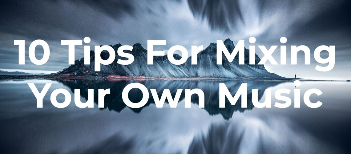 mixing your own music